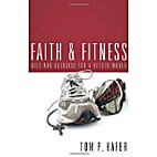 By Tom P. Hafer - Faith And Fitness by Tom…