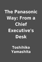 The Panasonic Way: From a Chief Executive's…