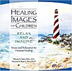 Healing Images for Children CD—Relax and…
