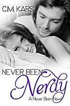 Never Been Nerdy by C.M. Kars