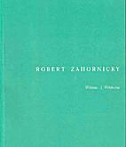 Robert Zahornicky : Wildnis = wilderness by…