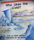 Who likes the cold? (TWiG books, Set D) by…