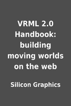 VRML 2.0 Handbook: building moving worlds on…