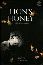 Lion's Honey: The Myth of Samson by David…