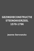 GEZINSRECONSTRUCTIE STEENOKKERZEEL 1570-1796…
