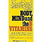 Body Mind and the B Vitamins by Ruth Adams