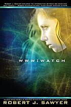 WWW: Watch by Robert J. Sawyer