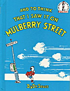To Think That I Saw It on Mulberry Street by…