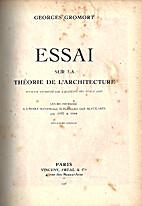 Essai sur la théorie de l'architecture by…