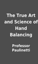 The True Art and Science of Hand Balancing…