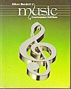 Silver Burdett Music - Centennial Edition,…