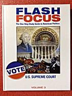 Flash Focus, Volume 3: U.S. Supreme Court by…