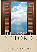 The Blessing of the Lord by Dr. Jack Trieber