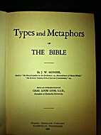 Types and Metaphors of The Bible by J. W.…