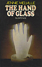 The Hand of Glass by Jennie Melville