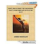 Body, Mind and Spirit: The Awakening by…