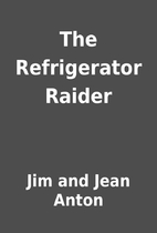 The Refrigerator Raider by Jim and Jean…