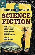 Six Great Short Science Fiction Novels : The…