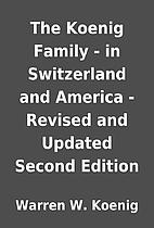 The Koenig Family - in Switzerland and…