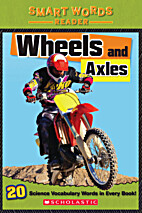 Wheels and Axles (Smart Words Reader) by…
