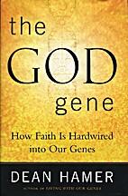 The God Gene: How Faith Is Hardwired into…