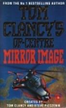 Mirror Image (Tom Clancy's Op-Center, Book…