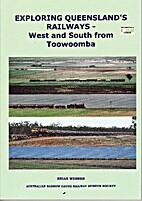 Exploring Queensland's Railways - West and…