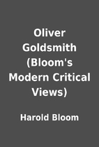 Oliver Goldsmith (Bloom's Modern Critical…