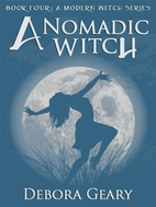 A Nomadic Witch by Debora Geary
