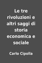 Le tre rivoluzioni e altri saggi di storia…