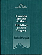 Canada health action: Building on the legacy…