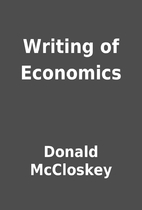 Writing of Economics by Donald McCloskey