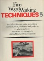Fine Woodworking Techniques 5 by Fine…