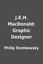 J.E.H. MacDonald: Graphic Designer by Philip…