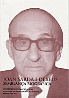 Joan Sardà i Dexeus, semblança biogràfica…