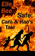 Safe: Cara and Hao's Tale by Elle Bee