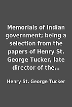 Memorials of Indian government; being a…