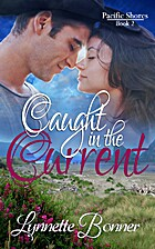 Caught in the Current (Pacific Shores Book…