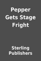 Pepper Gets Stage Fright by Sterling…