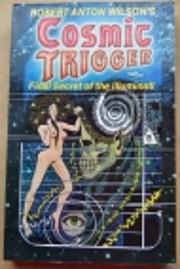 Robert Anton Wilson's Cosmic Trigger: Final…