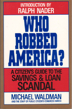 Who Robbed America?: A Citizen's Guide…