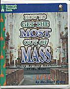 How to Get the Most Out of Mass by Scott…