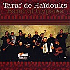Taraf de Haïdouks - Band of Gypsies by…