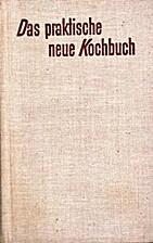 Das praktische neue Kochbuch by Gertrud…