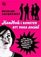Handbok i konsten att vara social : tips,…