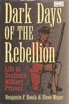 Dark Days Of The Rebellion, or, Life in…