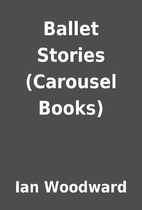 Ballet Stories (Carousel Books) by Ian…