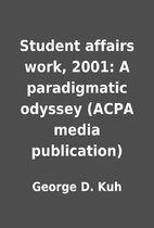 Student affairs work, 2001: A paradigmatic…