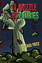 A Drizzle of Zombies (Book 1 of The Annals…