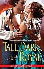 Tall, Dark and Royal by Vanessa Kelly